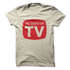 As Seen On TVGreat party shirt!  It begs the question...  what show were you on?television store