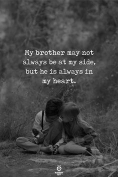 My brother may not always be at my side, but he is always in my heart. Sister Bond Quotes, Sister Quotes In Hindi, Brother Sister Love Quotes, Brother And Sister Relationship, Sibling Quotes, Brother Birthday Quotes, Sister Quotes Funny, I Love My Brother, Mother Quotes
