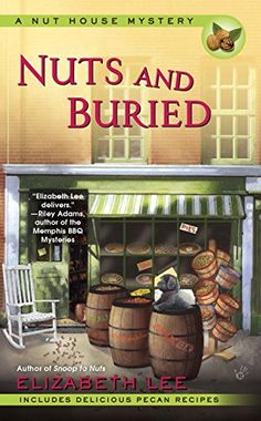 Nuts and Buried (Nut House Mystery Series) by Elizabeth Lee http://www.amazon.com/dp/0425261484/ref=cm_sw_r_pi_dp_aSwivb0BB7GR2