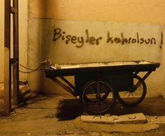 أنا كسرت Wheelbarrow, Cool Words, Street Art, Tumblr, Wall Art, Turkey, Selfish, Banksy, Nail
