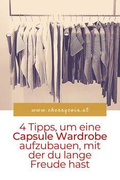 Du möchtest dir eine Capsule Wardrobe aufbauen, weißt aber nicht wie? Mit diesen 4 Tipps, kannst du dir eine Capsule Wardrobe aufbauen, mit der du lange Freude hast. #capsulewardrobe #minimalismus #minimalistisch #minimalistischerkleiderschrank #kleiderschrank