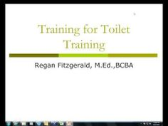 Toilet Training: The Good, The Bad, and The Ugly ~ Presented by Regan Fitzgerald, MED, BCBA