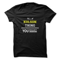 cool It's KOLSON Name T-Shirt Thing You Wouldn't Understand and Hoodie