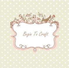 Begin to Craft blog, a #mommiesnetwork favorite pin!