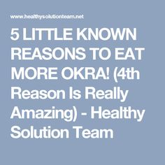 5 LITTLE KNOWN REASONS TO EAT MORE OKRA! (4th Reason Is Really Amazing) - Healthy Solution Team