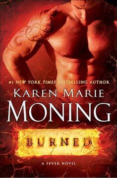 My Rating: 3 out of 5 stars Title: Burned (Fever #7) Author: Karen Marie Moning Expected publication: January 20th 2015 Publisher: Delacorte Press Page: 512 Summary: MacKayla Lane would do anythin...
