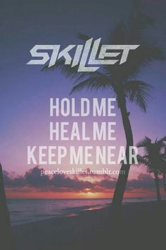 """Hold me, Heal me, Keep me near,"" --Skillet; ""Salvation""; Rise (2013) -- Another one of my favorite worship songs!"