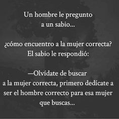 Exactamente, dejar tanta ideotada. Quieren algo bien, y ya después no sabén ni como comportarse cuando la tienen enfrente. El caso es que ya me acorde donde lo ví, hahahah. Ni se imagina.... Men Quotes, Book Quotes, Words Quotes, Wise Words, Life Quotes, Quotes Amor, Qoutes, Motivational Messages, Inspirational Quotes