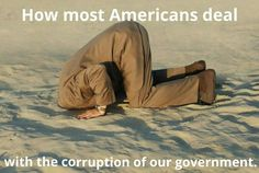 Wake up America, the bad guys are not even greasing up the two foot c**k that they're gonna screw you with