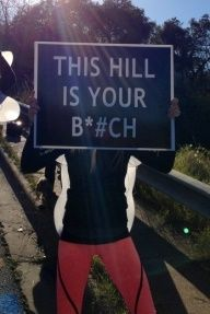 this hill is your bitch.