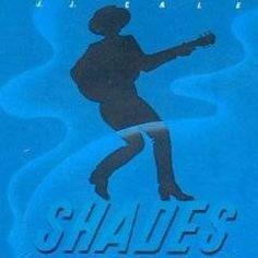 JJ Cale Shades (Album)- Spirit of Rock Webzine (fr)