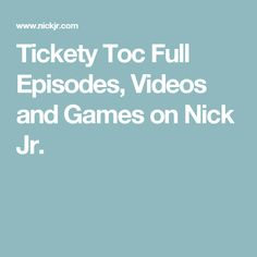 Tickety Toc Full Episodes, Videos and Games on Nick Jr.
