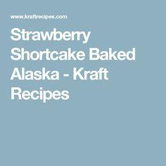 Strawberry Shortcake Baked Alaska - Kraft Recipes