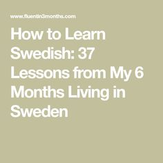 How to Learn Swedish: 37 Lessons from My 6 Months Living in Sweden Learn Swedish Online, How To Learn Swedish, Sweden Language, Swedish Vikings, Zoo Phonics, Swedish Traditions, Scandinavian Food, Sweden Travel, Language Study