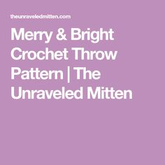 Merry & Bright Crochet Throw Pattern | The Unraveled Mitten