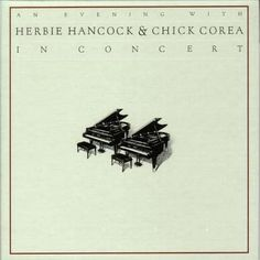 Evening With Herbie Hancock & Chick Corea in Concert