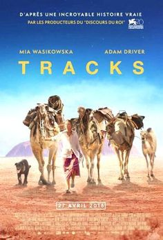 Tracks, un trip onirique fascinant dans le bush australien Robyn Davidson, Mia Wasikowska, Adam Driver, Hd Movies, Movies To Watch, 2016 Movies, Movies Online, National Geographic, Danny Collins