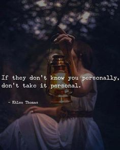 If they dont know you personally dont take it personal.. via (https://ift.tt/2IKrViI) Look Up Quotes, Quotes To Live By, Productivity Quotes, Pain Quotes, Life Quotes, Meaningful Quotes, Inspirational Quotes, Life Is Beautiful Quotes, Mindful Living