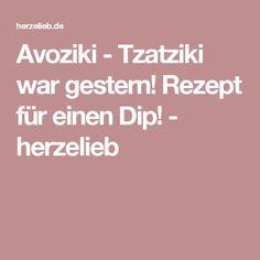 Avoziki - Tzatziki war gestern! Rezept für einen Dip! - herzelieb