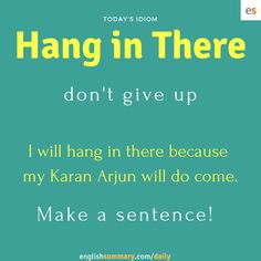 Hang in There (потерпите) Advanced English Vocabulary, Learn English Grammar, Learn English Words, English Language Learning, English Sentences, English Phrases, English Idioms, English Lessons, Interesting English Words