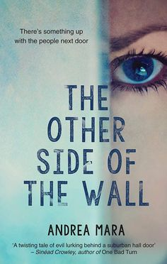 The Other Side Of The Wall: A Gripping Psychological Thriller eBook: Andrea Mara: Amazon.co.uk: Kindle Store