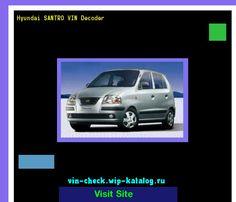 Hyundai SANTRO VIN Decoder - Lookup Hyundai SANTRO VIN number. 154842 - Hyundai. Search Hyundai SANTRO history, price and car loans.