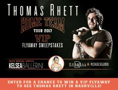 I entered for a chance to win the Thomas Rhett VIP Flyaway Sweepstakes which includes an exclusive Home Team VIP Experience package!