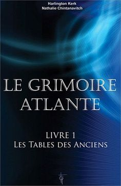 Le Grimoire Atlante - Livre 1 - les Tables des Anciens de Kerk Harlington, http://www.amazon.fr/dp/2919488031/ref=cm_sw_r_pi_dp_s7ddrb05FXYT4