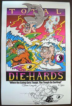 T&C Surf Designs Total Diehards Poster Hand Signed & Illustrated by Steve Nazar (12/12/2012)