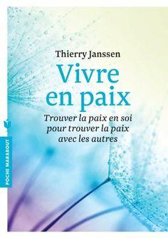 Vivre en paix de Thierry Janssen, http://www.amazon.fr/dp/2501089502/ref=cm_sw_r_pi_dp_eEF7sb0434VW1