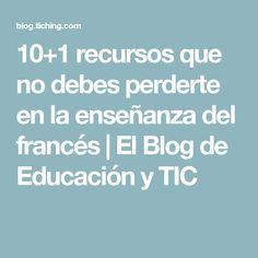 10+1 recursos que no debes perderte en la enseñanza del francés | El Blog de Educación y TIC
