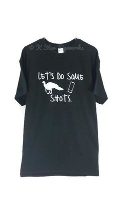 b32abaec5ce Let s Do Some Shots (Turkey Hunting) T-Shirt (Sizes S-4XL Available)
