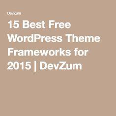 15 Best Free WordPress Theme Frameworks for 2015 | DevZum