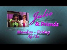 Julie & Friends -- New Name, But Same Great Show!