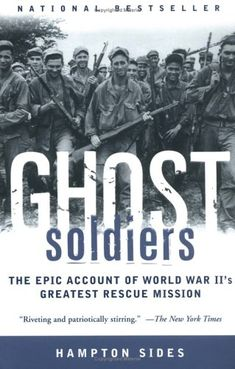 Ghost Soldiers: The Epic Account of World War II's Greatest Rescue Mission by Hampton Sides,http://www.amazon.com/dp/038549565X/ref=cm_sw_r_pi_dp_Fpu7sb142RWV53MV