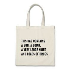 This bag contains a gun, a bomb a very and loads of drugs - white knife large