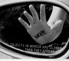 Hope is closer than it appear to be