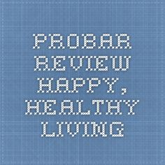 ProBar Review - Happy, Healthy Living