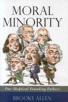 Godless Equals Immoral?  Moral minority- our skeptical Founding Fathers.  > > >  Click image!