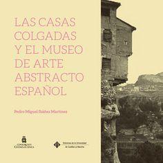 Las casas Colgadas y Museo de Arte Abstracto Español. Cover design: Sandra Ramírez-Cárdenas