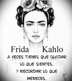 A veces... Positive Phrases, Motivational Phrases, Positive Quotes, Inspirational Quotes, Frieda Kahlo Quotes, Frida Quotes, Favorite Quotes, Best Quotes, Life Quotes