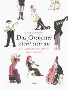 Das Orchester zieht sich an (Karla Kuskin), ab 4 Jahre, aber selbst für Erwachsene noch schön