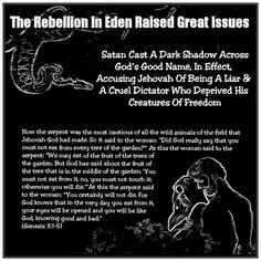 The Rebellion In Eden Raised Great Issues Satan Cast A Dark Shadow Across God's…