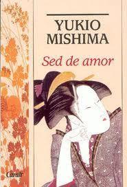 Yukio Mishima - Sed de amor