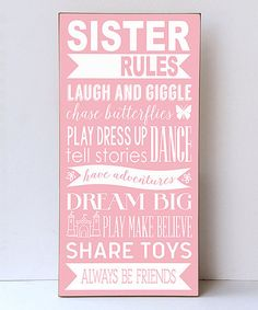 Another great find on #zulily! Light Pink & White 'Sister Rules' Wall Sign #zulilyfinds