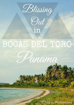 Where we stayed and what we did during a blissful visit to the Bocas del Toro archipelago of Panama's Caribbean coast | Alex in Wanderland #CentralAmerica #Panama #travel
