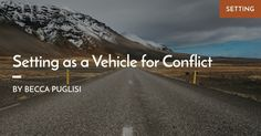 Setting as a vehicle for conflict by Becca Puglisi. Memoir Writing, Fiction Writing, Writing A Book, Writing Prompts, Plot Outline, Creative Writing Tips, Hero's Journey, Write It Down, Memoirs