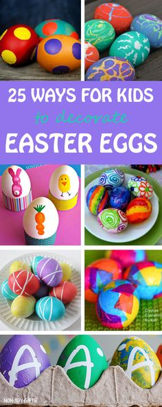 25 Ways for kids to decorate Easter eggs. Use stickers, fingerprints, rubber bands, tissue paper, pom poms, crayons, shaved crayons, chalk paint, markers, hot glue, washi tape, confetti, Sharpie, shaving cream dyeing method, glitter, KOOL-AID. Easy ways for babies, toddlers, preschoolers and older kids. | at Non-Toy Gifts