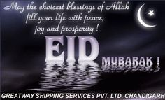 Greeting from Greatway Shipping Services.  May the choicest blessing of Allah fill your life with joy and prosperity. Eid Mubarak