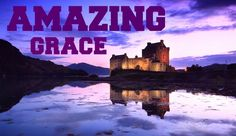 ♫ Scottish Bagpipes - Amazing Grace ♫ THE GREATEST SONG ON PIPES